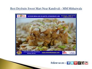 Best Dryfruits Sweet Mart Near Kandivali - MM Mithaiwala