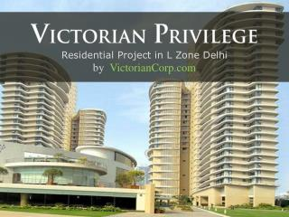Victorian Privilege Project in Zone L Dwarka