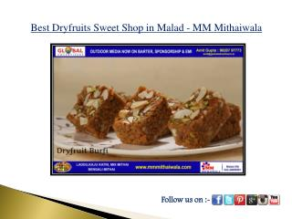 Best Dryfruits Sweet Shop in Malad - MM Mithaiwala