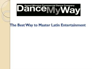 The Best Way to Master Latin Entertainment