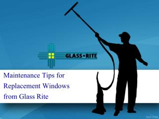 Maintenance Tips for Replacement Windows from Glass Rite