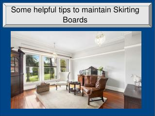 Some helpful tips to maintain Skirting Boards