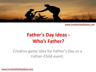 Father's Day Ideas - Who's Father?