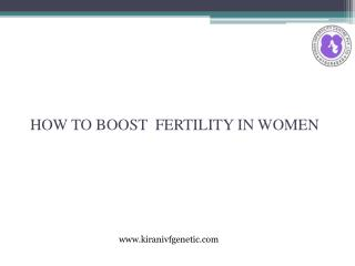 How to Boost Fertility in Women