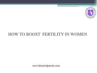 How to Boost Fertility in Women