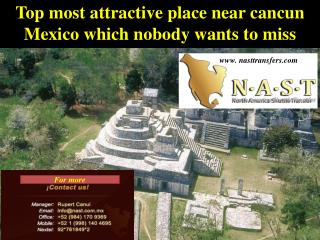 Top most attractive place near cancun mexico which nobody wa