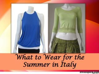What to wear for the summer in italy