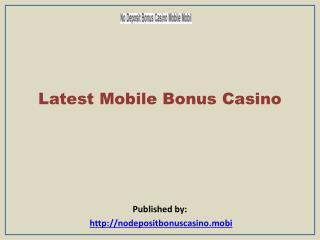 No Deposit Bonus Casino Mobi-Latest Mobile Bonus Casino