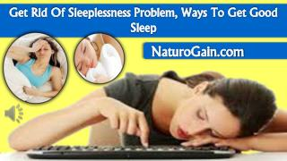 Get Rid Of Sleeplessness Problem, Ways To Get Good Sleep
