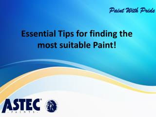 Essential Tips for finding the most suitable Paint!