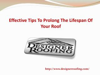 Effective Tips To Prolong The Lifespan Of Your Roof