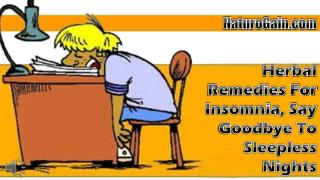 Herbal Remedies For Insomnia, Say Goodbye To Sleepless Night