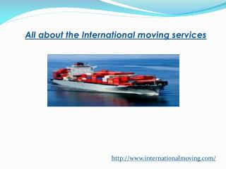 All about the International moving services