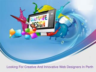 Looking For Creative And Innovative Web Designers In Perth