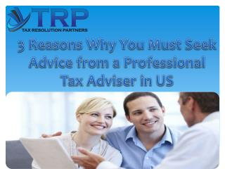 3 Reasons Why You Must Seek Advice from a Professional Tax A