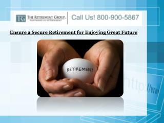 Ensure a Secure Retirement for Enjoying Great Future