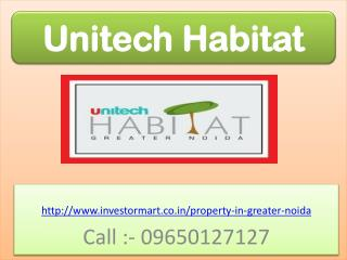 Unitech Habitat 2, 3, 4 and 5 BHK Flats