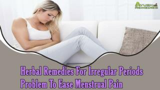 Herbal Remedies For Irregular Periods Problem To Ease Menstr