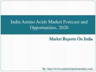 India Amino Acids Market Forecast and Opportunities, 2020