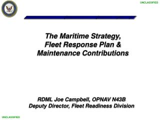 The Maritime Strategy, Fleet Response Plan  Maintenance Contributions