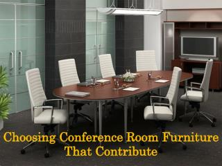 Choosing Conference Room Furniture That Contribute