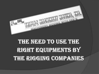The Need To Use The Right Equipments By The Rigging Companie