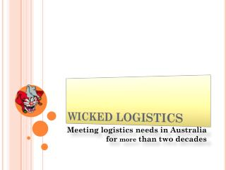 Wicked Logistics- The best logistics service in Australia