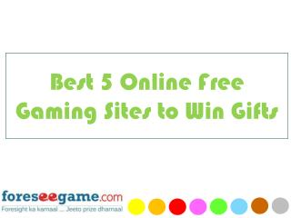Best 5 Online Free Gaming Sites to Win Gifts