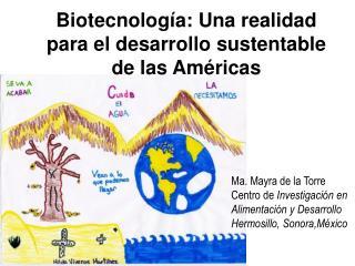 Biotecnolog a: Una realidad para el desarrollo sustentable de las Am ricas