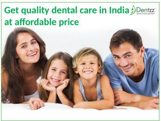 Get quality dental care in India at affordable price