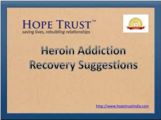 Heroin Addiction Recovery Suggestions