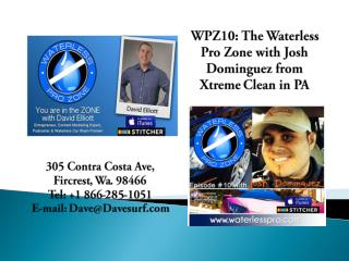 WPZ10: The Waterless Pro Zone with Josh Dominguez from Xtrem