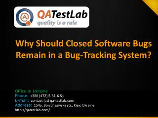 Why Should Closed Bugs Remain in a Bug Tracker?