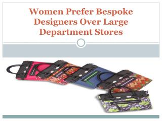 Women Prefer Bespoke Designers Over Large Department Stores