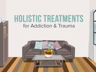 Holistic Treatments for Addiction & Trauma