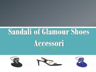 Sandali of Glamour Shoes Accessori