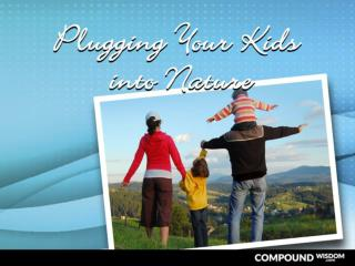 Plugging Your Kids into Nature