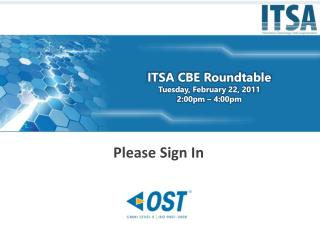 ITSA CBE Roundtable Tuesday, February 22, 2011 2:00pm   4:00pm