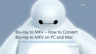 Blu-ray to MKV � How to Convert Blu-ray to MKV on PC and Mac