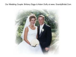 Our Wedding Couple Brittany Diggs Adam Duffy at www. GrandyB