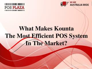 What Makes Kounta the Most Efficient POS System in the Marke