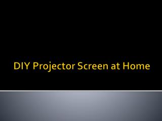 DIY Projector Screen at Home