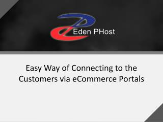 Easy Way of Connecting to the Customers via eCommerce Portal