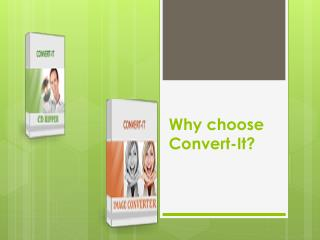 Why choose Convert-It