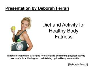 Diet & Activity For Healthy Body - Deborah Ferrari