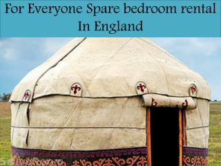 For Everyone Spare bedroom rental In England