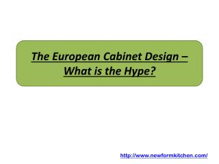 The European Cabinet Design – What is the Hype?