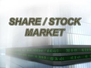 Knowledge about Share and Stock Market