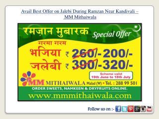 Offer on Jalebi During Ramzan Near Kandivali - MM Mithawala