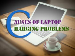 Causes Of Laptop Charging Problems